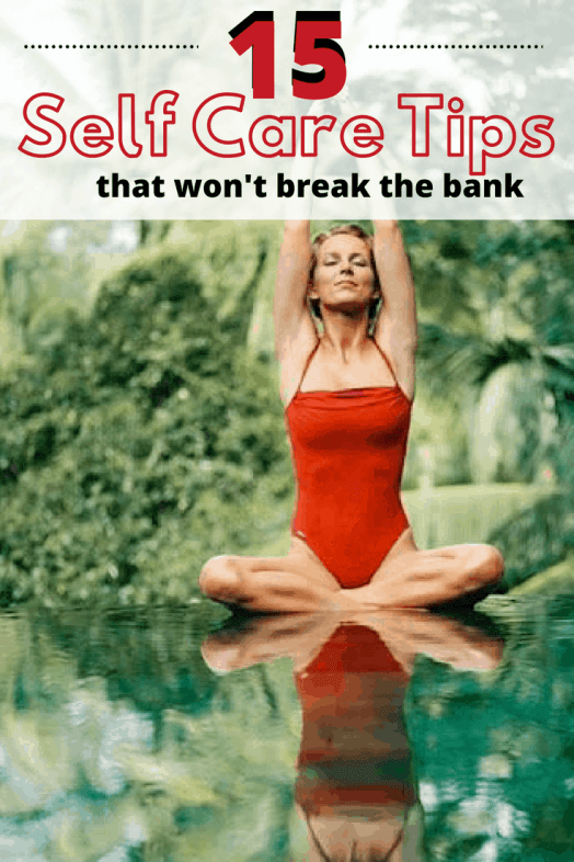 15 Self Care Tips That Won't Break the Bank