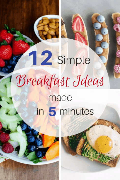 12 Simple Breakfast Ideas Made In Five Minutes