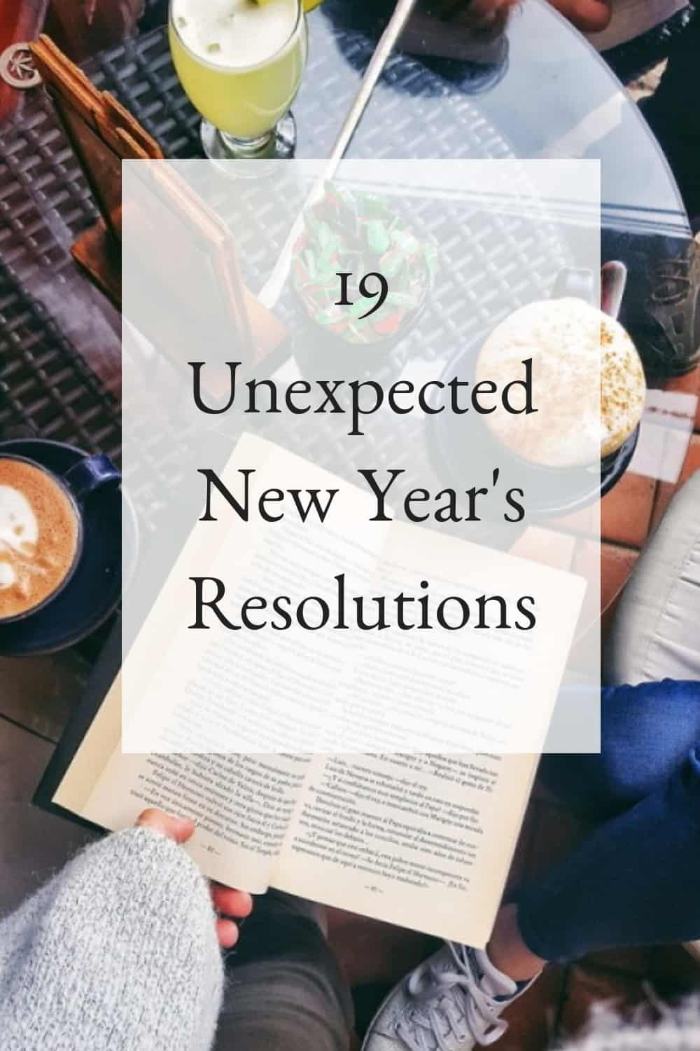 19 Unexpected New Year's Resolutions For 2019
