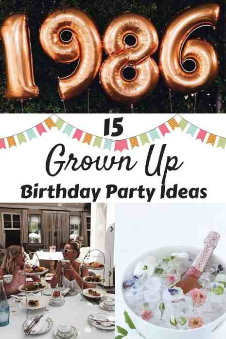 15 Grown Up Birthday Party Ideas