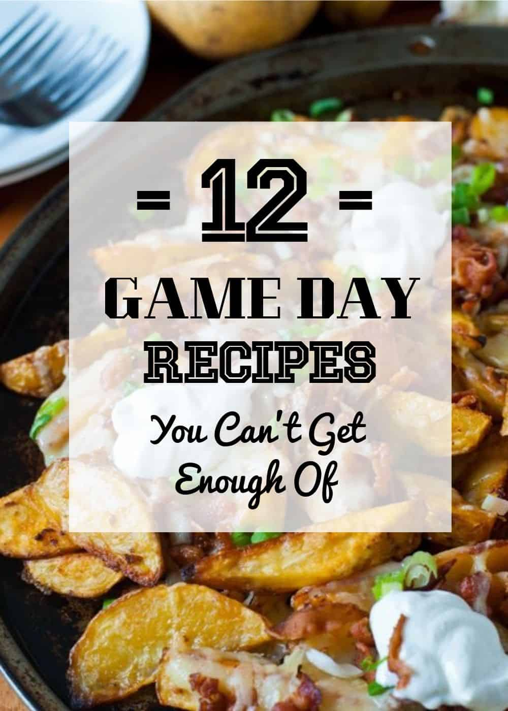 12 Game Day Recipes That You Can't Get Enough Of