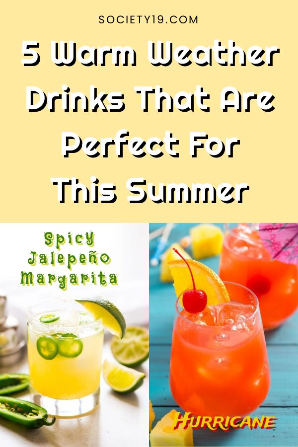 5 Warm Weather Drinks That Are Perfect For This Summer