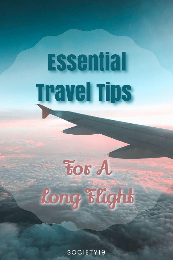 Essential Travel Tips For A Long Flight