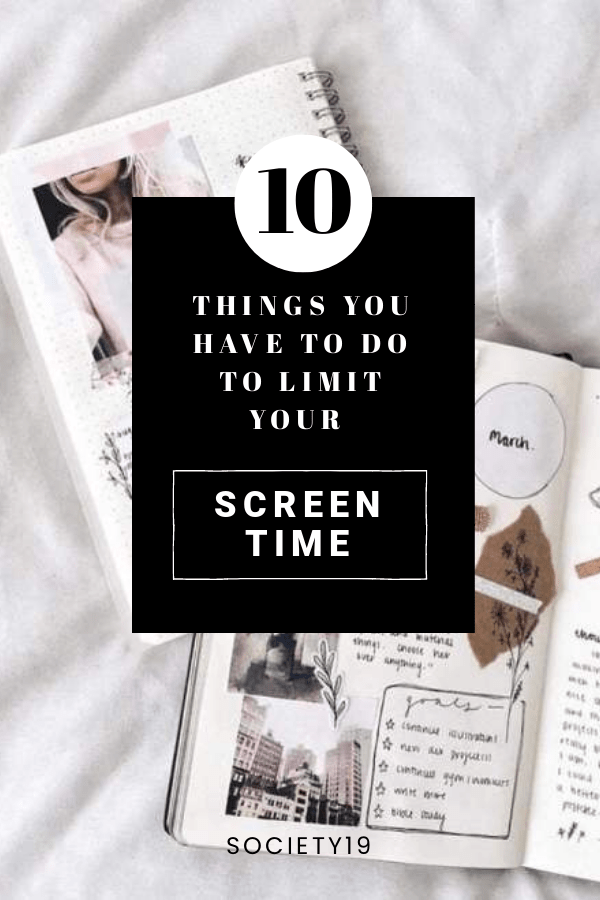 10 Things You Have To Do To Limit Your Screen Time
