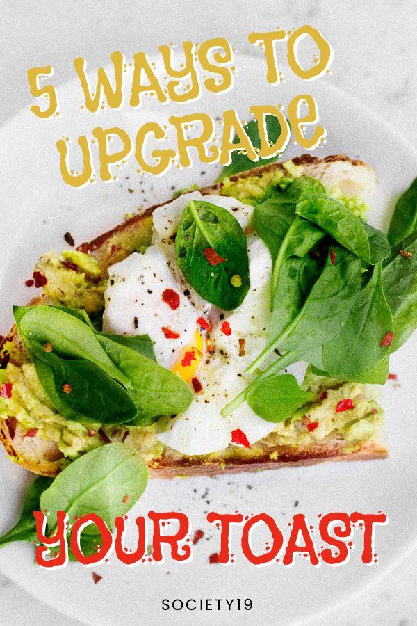 5 Ways To Upgrade Your Toast