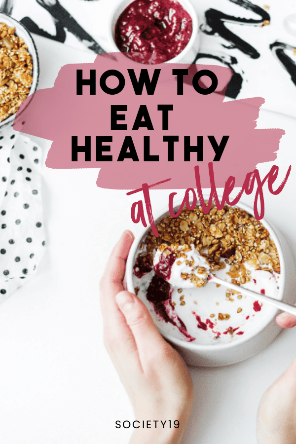 eat healthy, Here's How To Eat Healthy At College