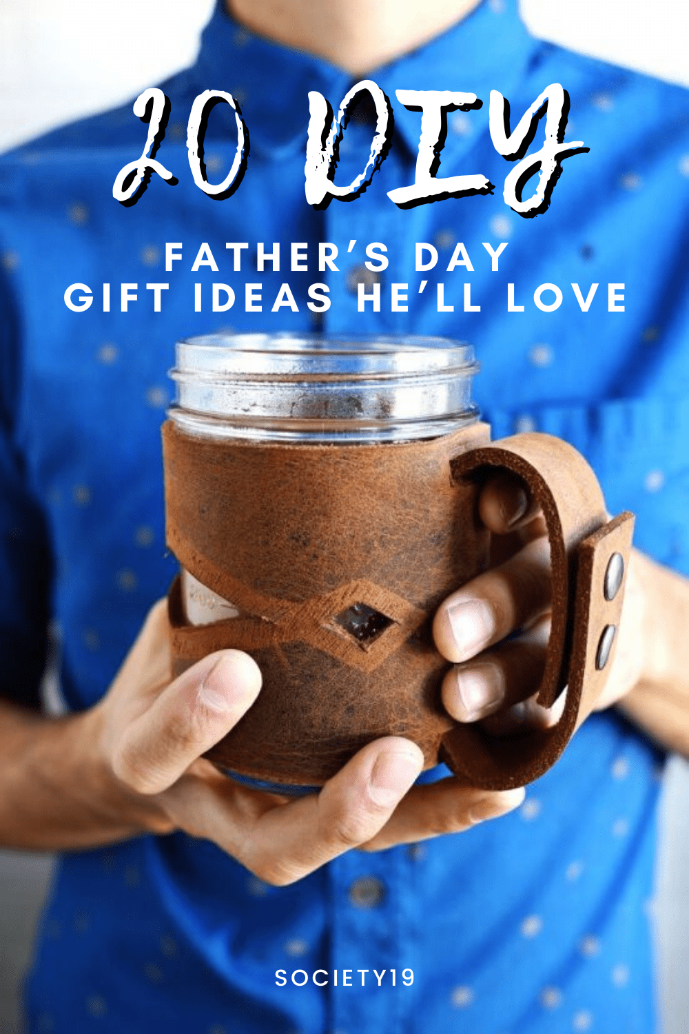 20 DIY Father's Day Gift Ideas He'll Love