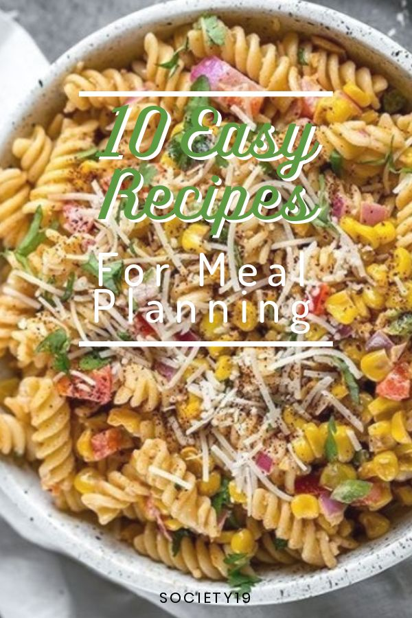 10 Easy Recipes Perfect For Meal Planning