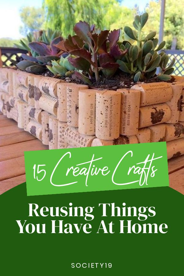 15 Creative Crafts Reusing Things You Have At Home