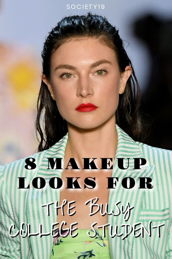 8 Makeup Looks For The Busy College Student