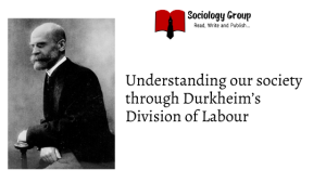 Understanding our society through Durkheim's Division of Labour explained