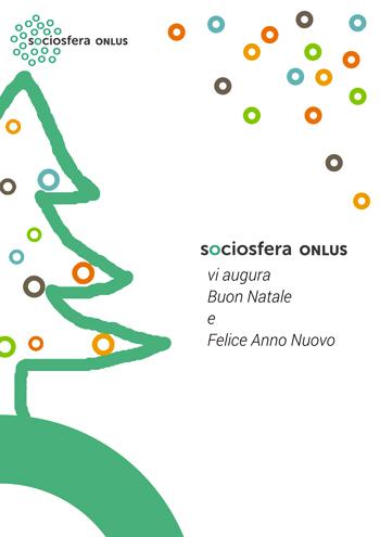 Buon Natale e Felice Anno Nuovo da Sociosfera Onlus