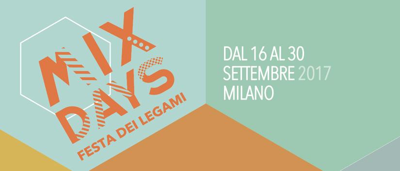 MIX Days, Festa dei Legami – Milano settembre 2017