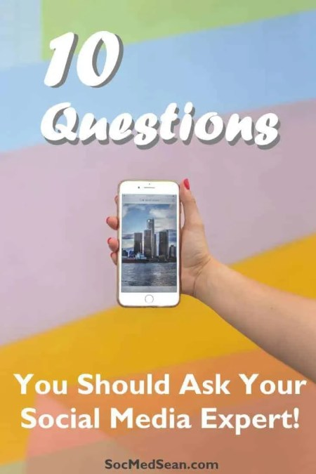 10 questions you should ask anyone before you let them manage your social media channels