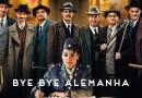 #Cinema: Bye Bye Alemanha estreia nesta quinta-feira