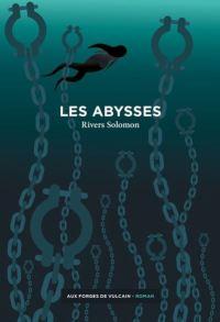 couverture Les Abysses de Rivers Solomon
