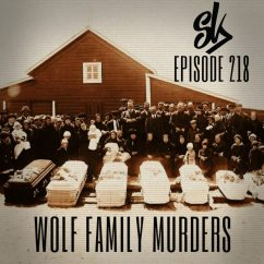 Sofa King Podcast Curved Recliner Episode 218 Wolf Family Murders Horror Show In North