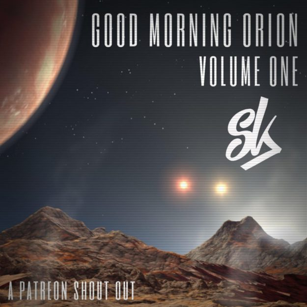 sofa king podcast patreon awesome good morning orion volume one