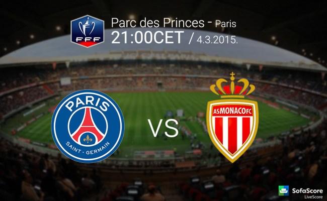 Paris St Germain Vs Monaco Match Preview Coupe De