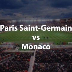 Paris Saint Germain Monaco Sofascore Twin Sleeper Sofa Walmart St Vs Match Preview Coupe De France Quarterfinals Coach Laurent Blanc Insists That The Stakes Will Be Completely Different When His Side Meet As For Second Time In Four Days