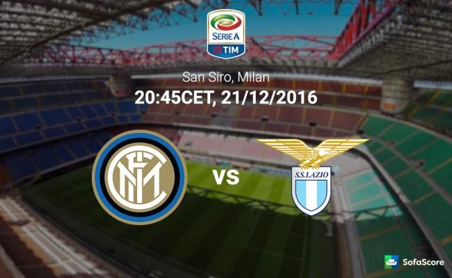 Inter Vs Lazio Match Preview Team News Lineups