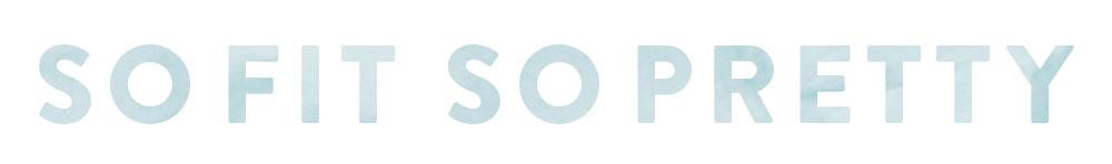SoFitSoPretty | A Beauty + Lifestyle Blog
