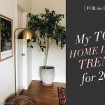 My Top 3 Home Decor Trends for 2020!