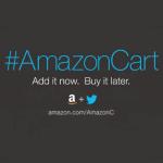 「先加入,再購買」Amazon 與 twitter 合作推出 AmazonCart,轉推文直接將產品加入購物車
