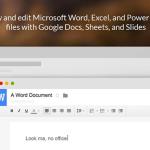 免裝 Office,直接在 Chrome 編輯 Word、Excel、Power Point 檔案,應急超方便