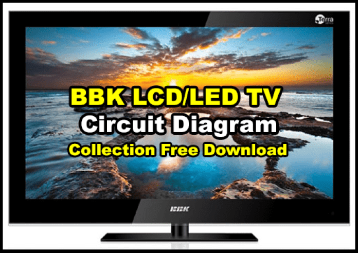 Bbk Lcd  Led Tv Circuit Diagram Collection Free Download
