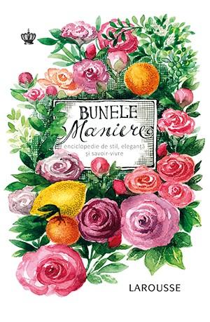 Bunele maniere – enciclopedie de stil, eleganță și savoir-vivre (recenzie)