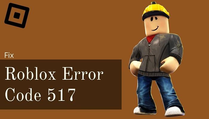 Roblox Error Code 517 - Fix ROBLOX Join Error
