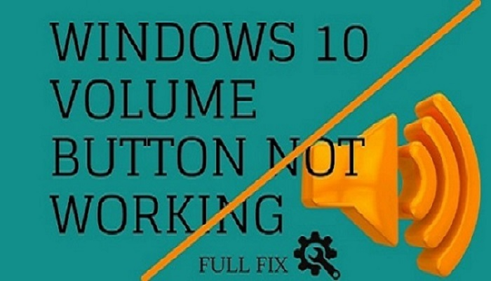 Windows 10 Volume Control Button Not Working (Workable Solutions)
