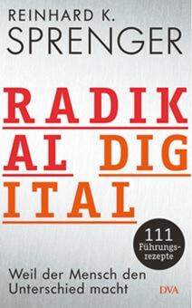 Sprenger: Radikal Digital - eine Vorschau auf das neue Buch
