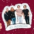 Yes Trespassing on Soft Sound Press