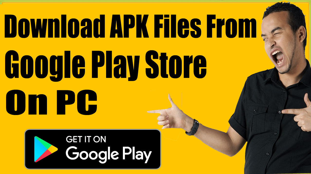 How To Download Android Apk Files From Google Play Store