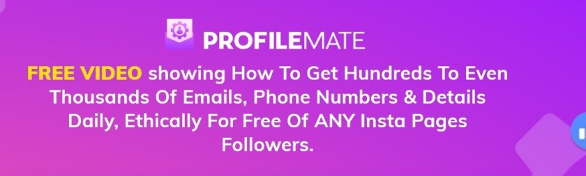 PROFILEMATE:  FREE VIDEO showing How To Get Hundreds To Even Thousands Of Emails, Phone Numbers & Details Daily, Ethically For Free Of ANY Insta Pages Followers.