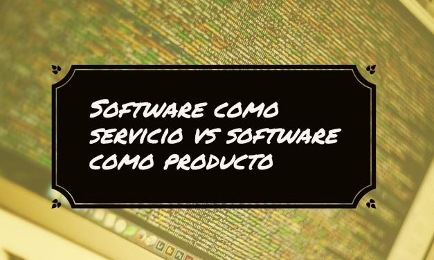 Software como servicio vs Software como producto