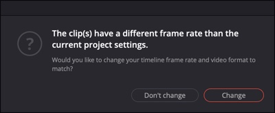 DaVinci Resolve the clips have a different frame rate than the current project settings. Would you like to change your timeline frame rate and video format to match?