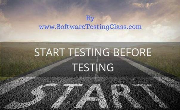 Start Testing Before Testing