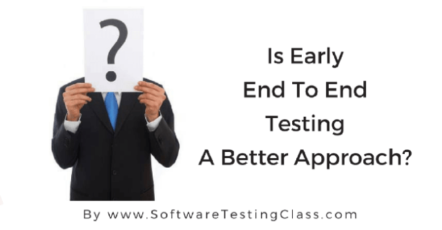 Is Early End To End Testing A Better Approach