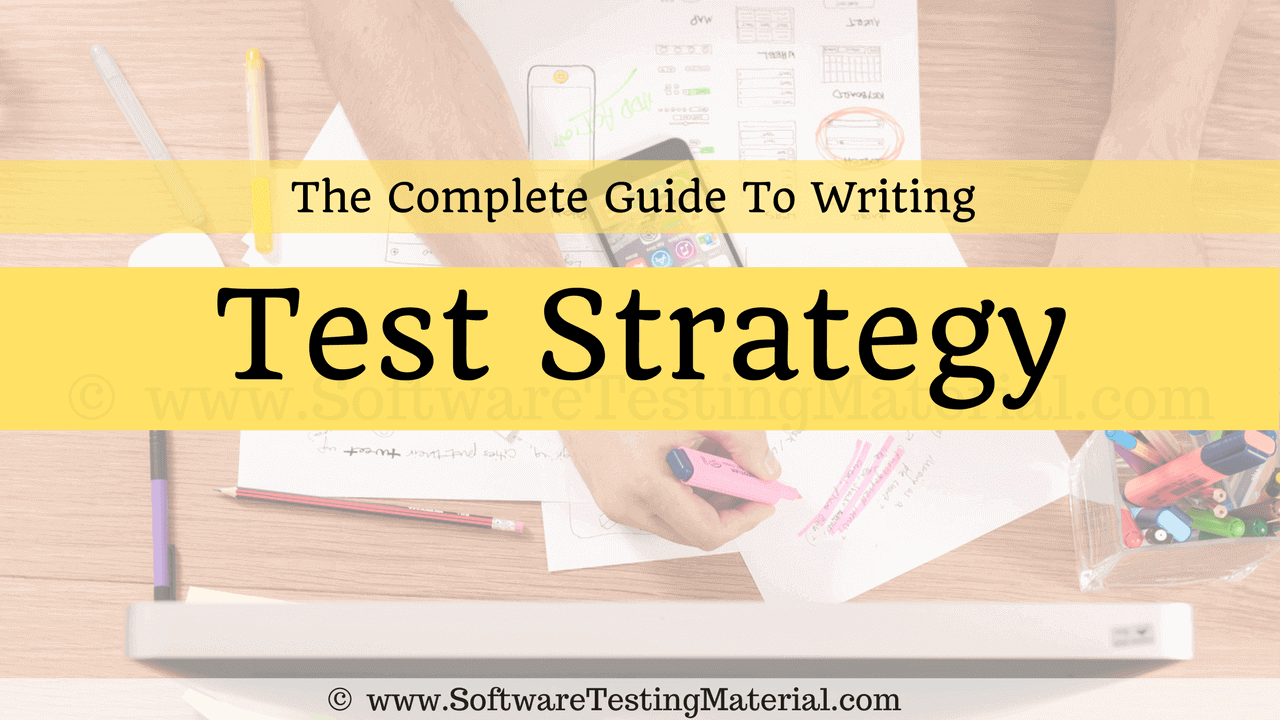 the complete guide to writing test strategy sample test strategy