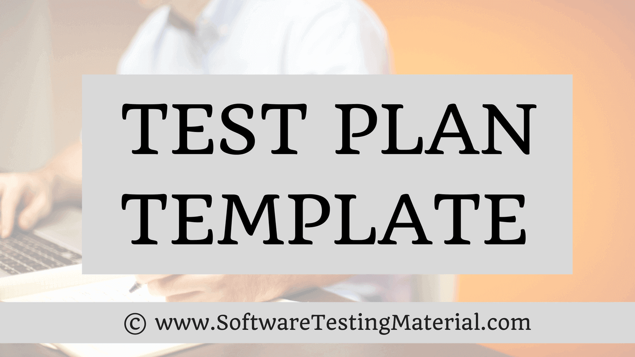 test plan template with detailed explanation