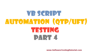 VBScript for Automation (QTP/UFT) Testing – Part 4