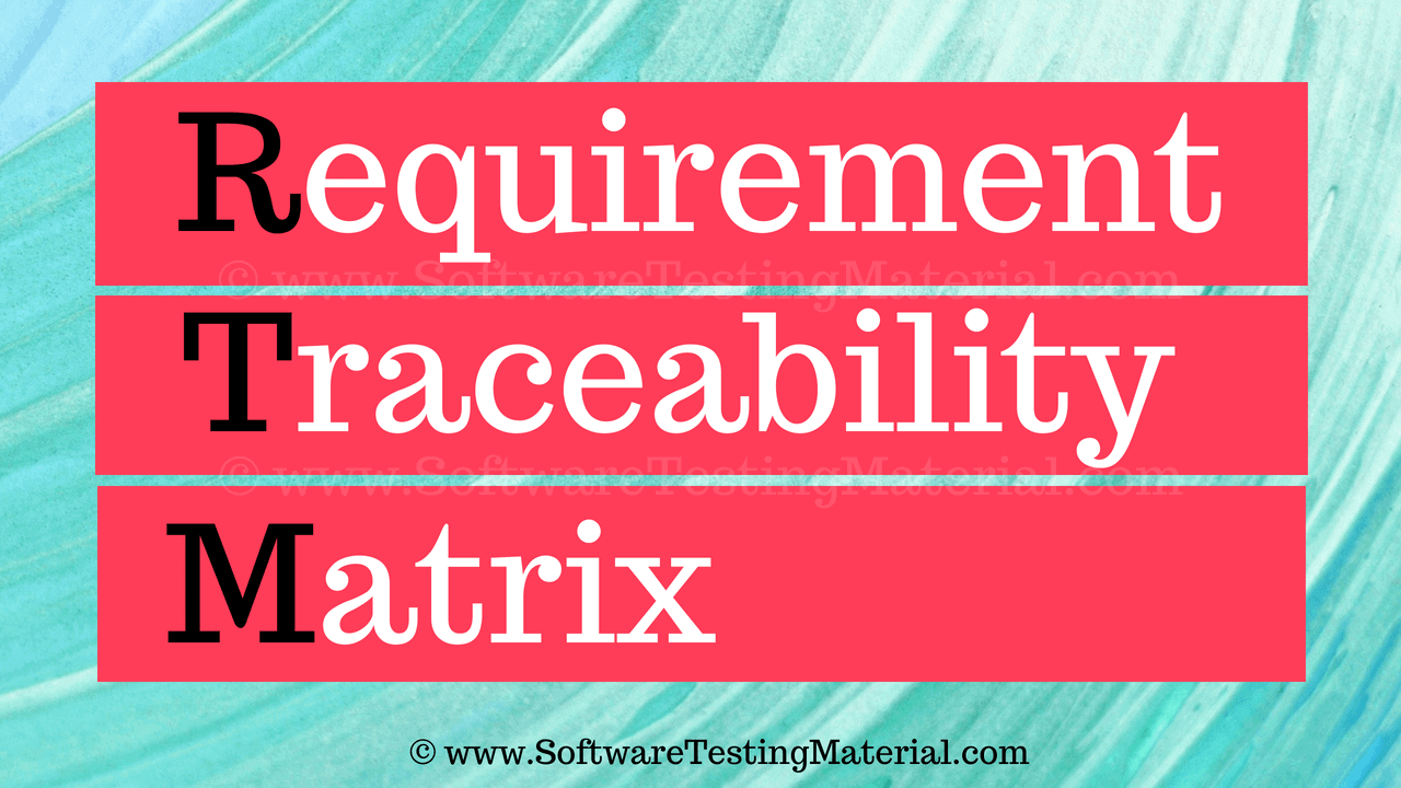 Requirements Traceability Matrix Rtm Softwaretestingmaterial