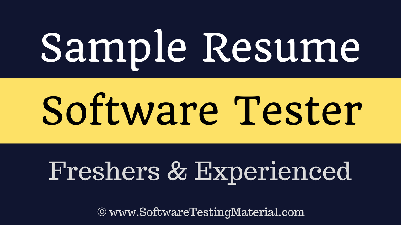 Sample Resume For Software Testers Freshers And Experienced