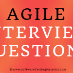 Top 20 Agile Testing Interview Questions | Software Testing Material