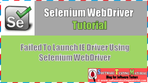 Solution – Failed To Launch IE Driver Using Selenium WebDriver