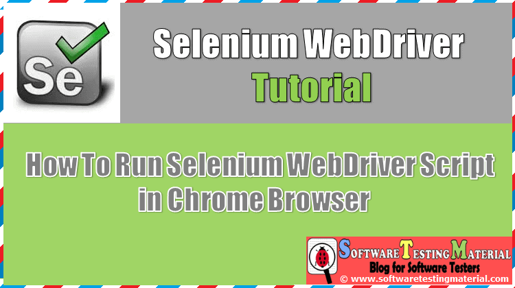 How to Run Selenium WebDriver Script in Chrome browser