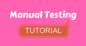 Manual Testing Tutorial – Complete Guide | Software Testing Tutorial